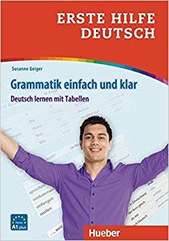 Grammatik einfach und klar : Deutsch lernen mit Tabellen
