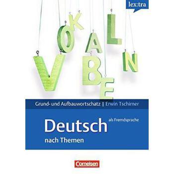 Grund- und Aufbauwortschatz Deutsch als Fremdsprache : nach Themen